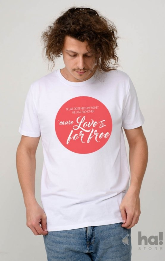 Tricou Love Is For Free