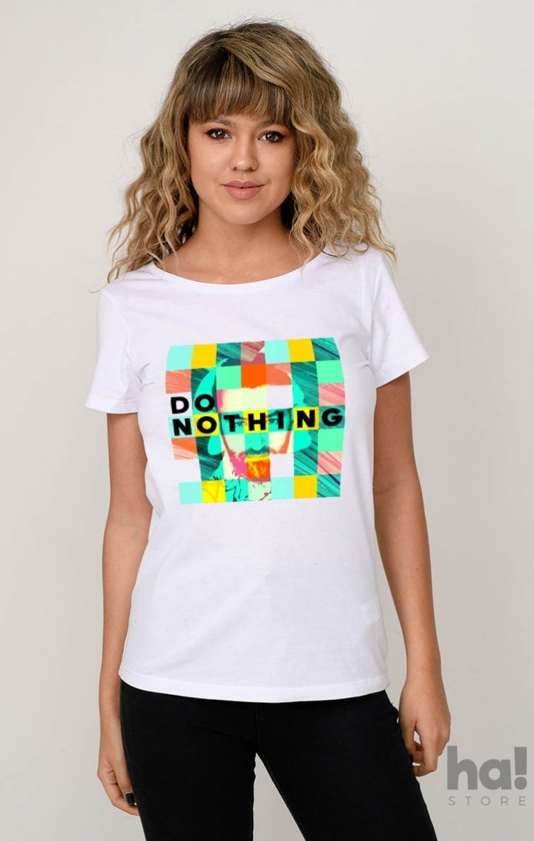 Tricou Do Nothing